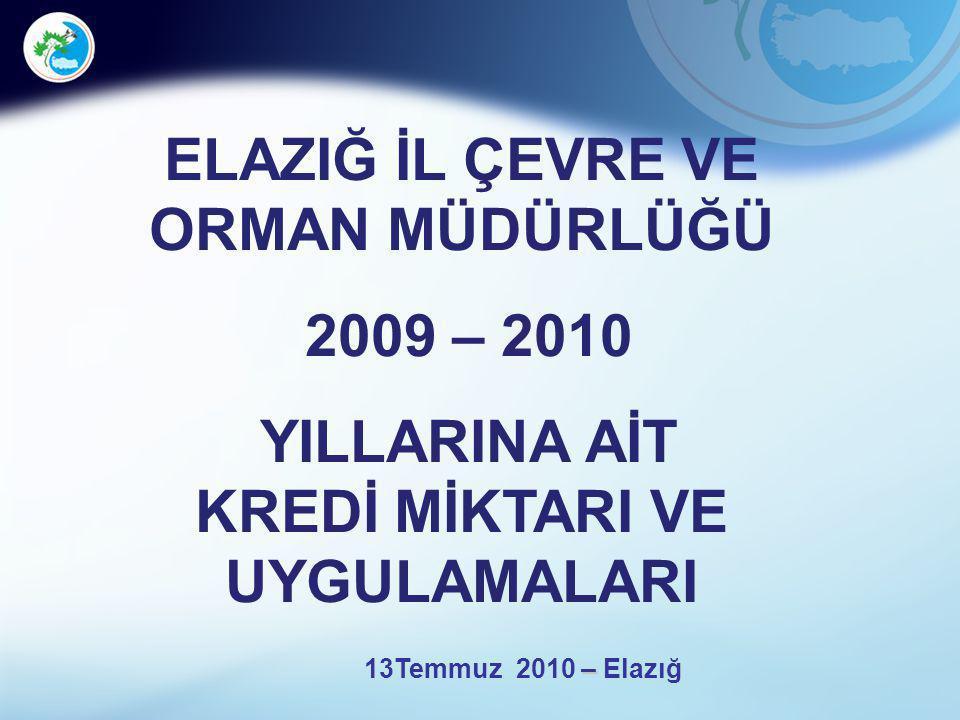 ELAZIĞ İL ÇEVRE VE ORMAN MÜDÜRLÜĞÜ 2009 – 2010