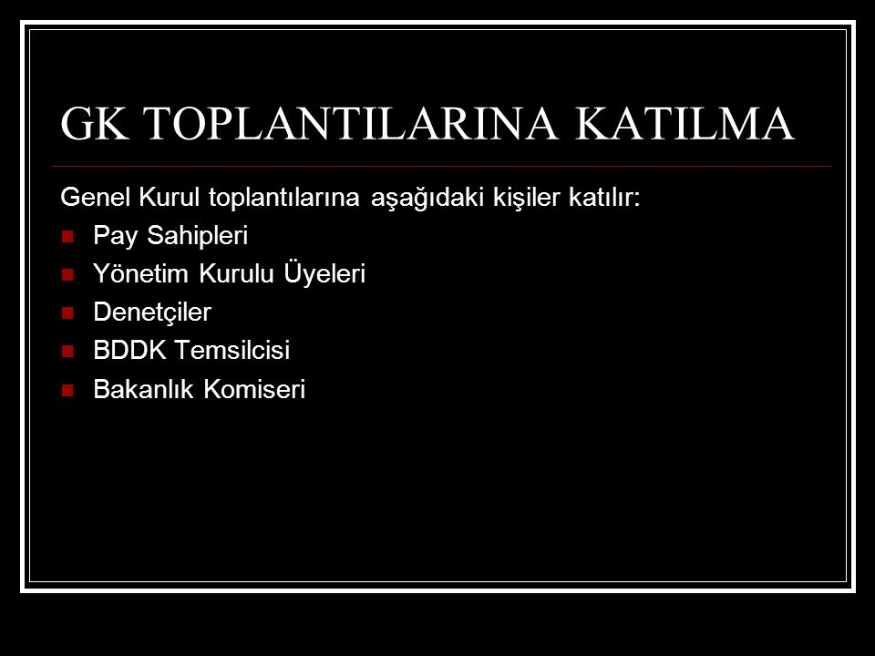 GK TOPLANTILARINA KATILMA