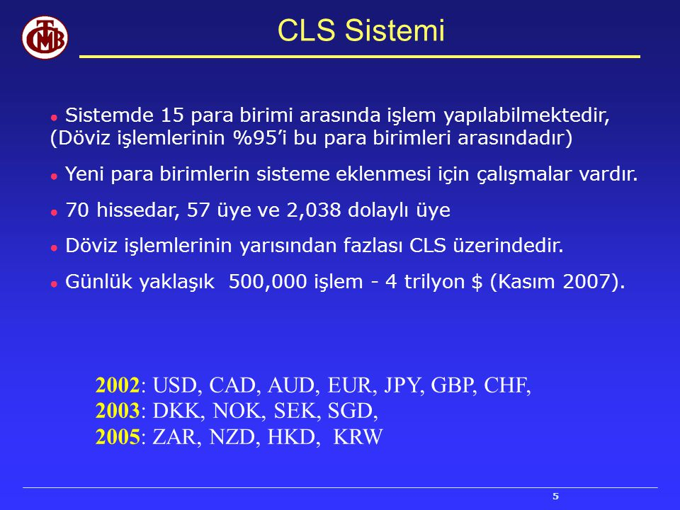 CLS Sistemi 2002: USD, CAD, AUD, EUR, JPY, GBP, CHF,