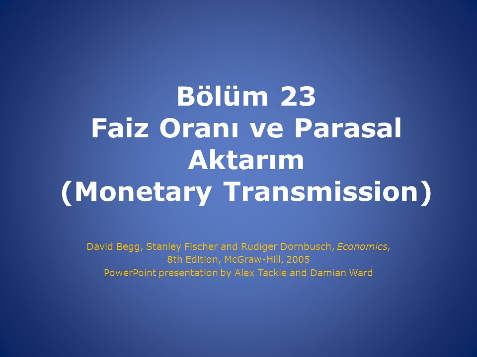 Bölüm 23 Faiz Oranı ve Parasal Aktarım (Monetary Transmission)