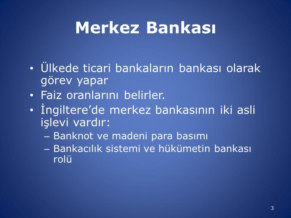 Merkez Bankası Ülkede ticari bankaların bankası olarak görev yapar
