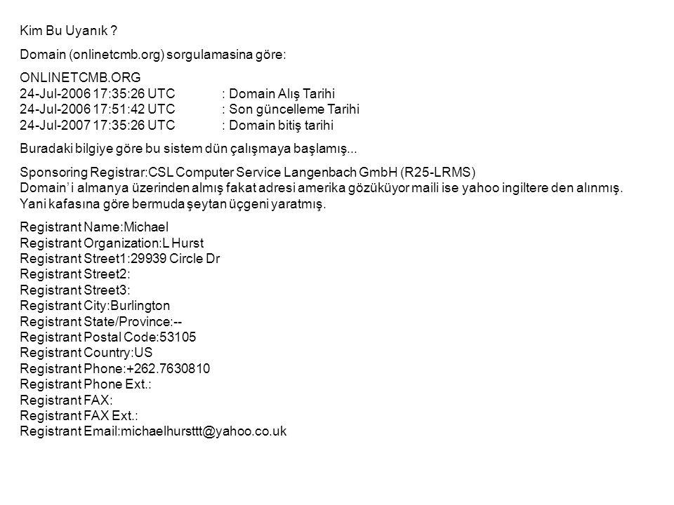 Kim Bu Uyanık Domain (onlinetcmb.org) sorgulamasina göre: