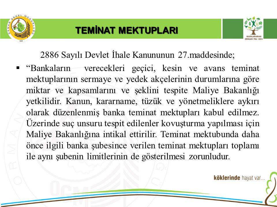 2886 Sayılı Devlet İhale Kanununun 27.maddesinde;