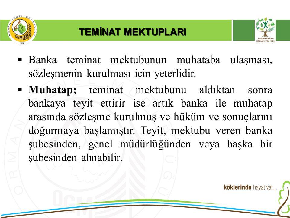 TEMİNAT MEKTUPLARI Banka teminat mektubunun muhataba ulaşması, sözleşmenin kurulması için yeterlidir.