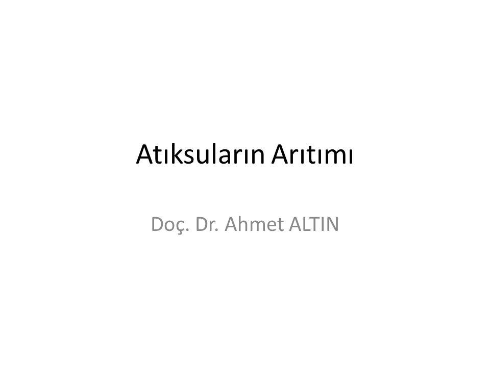 Atıksuların Arıtımı Doç. Dr. Ahmet ALTIN