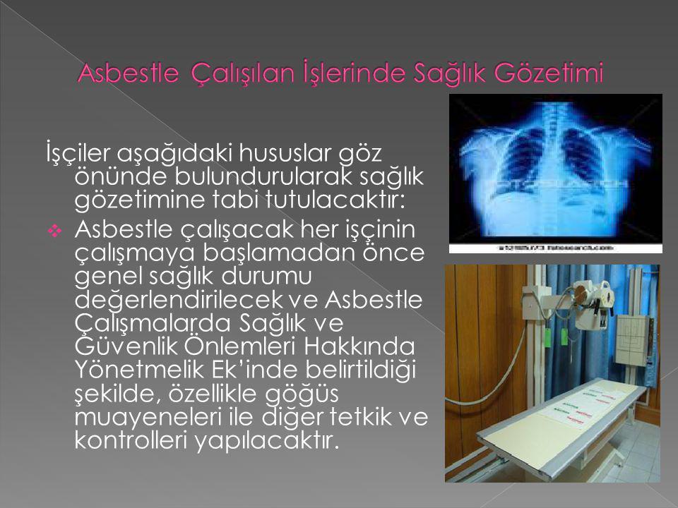 Asbestle Çalışılan İşlerinde Sağlık Gözetimi