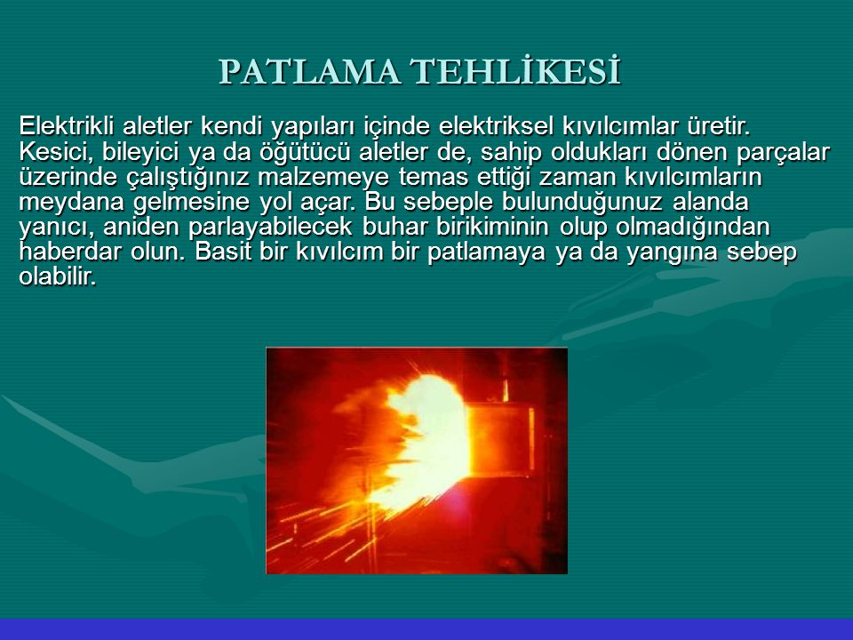 PATLAMA TEHLİKESİ