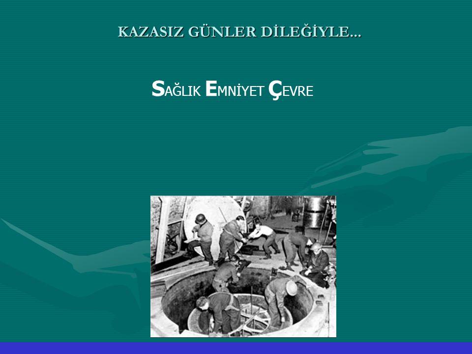 KAZASIZ GÜNLER DİLEĞİYLE...