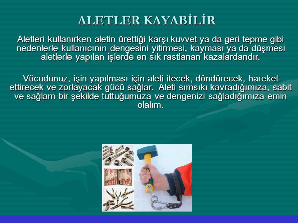 ALETLER KAYABİLİR
