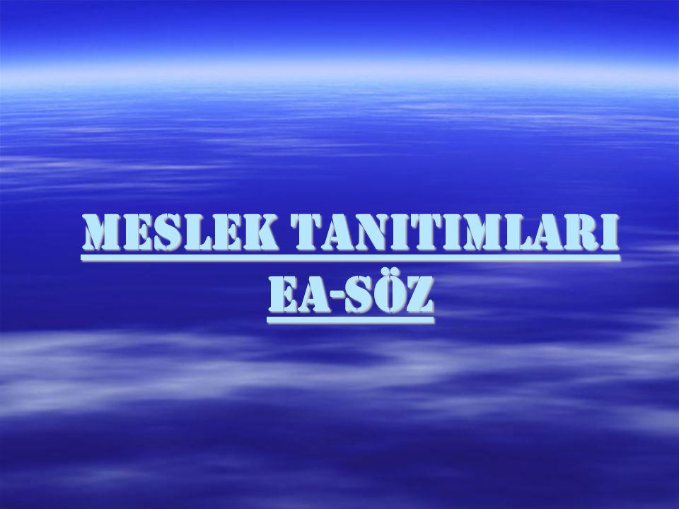 MESLEK TANITIMLARI EA-SÖZ