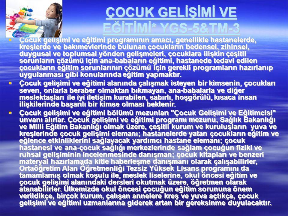 ÇOCUK GELİŞİMİ VE EĞİTİMİ* YGS-5&TM-3
