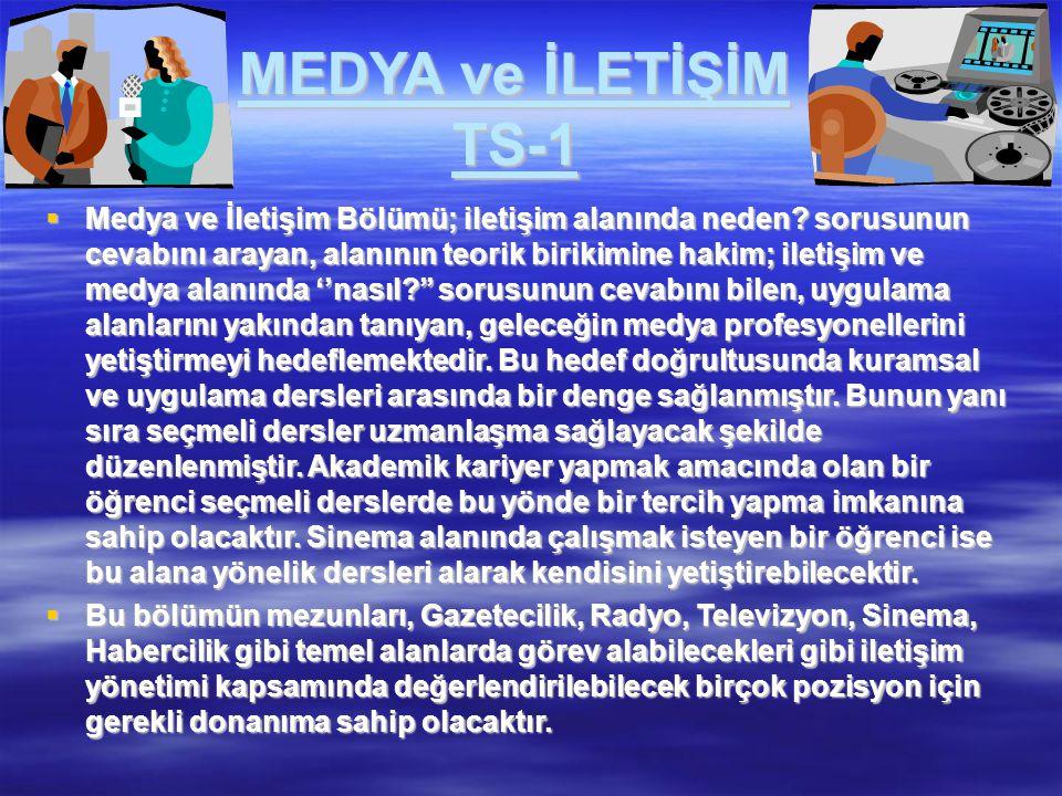 MEDYA ve İLETİŞİM TS-1