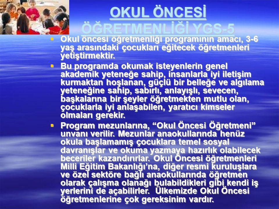 OKUL ÖNCESİ ÖĞRETMENLİĞİ YGS-5