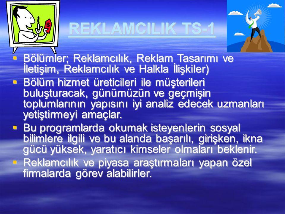 REKLAMCILIK TS-1 Bölümler; Reklamcılık, Reklam Tasarımı ve İletişim, Reklamcılık ve Halkla İlişkiler)