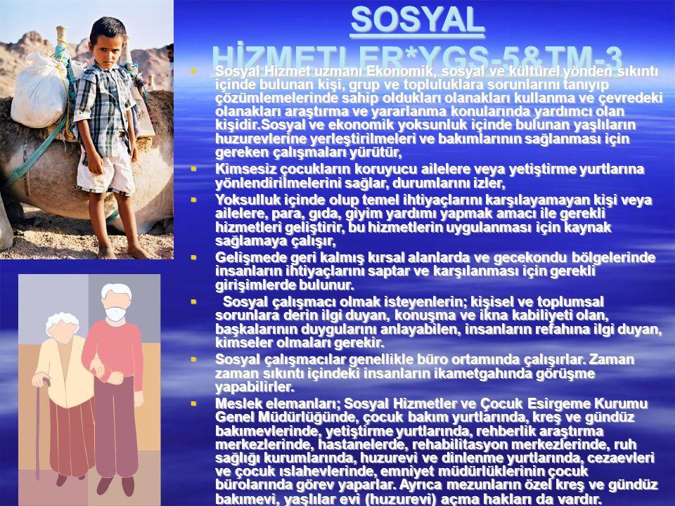 SOSYAL HİZMETLER*YGS-5&TM-3