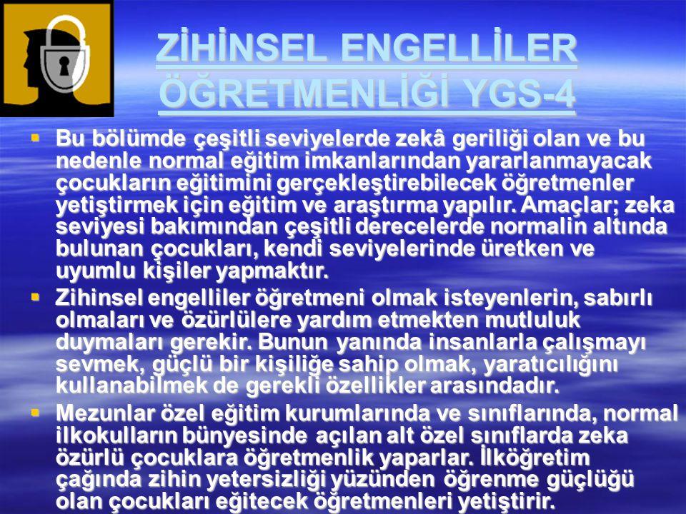 ZİHİNSEL ENGELLİLER ÖĞRETMENLİĞİ YGS-4