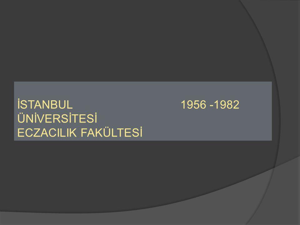 İSTANBUL ÜNİVERSİTESİ ECZACILIK FAKÜLTESİ