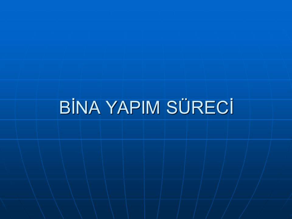 BİNA YAPIM SÜRECİ