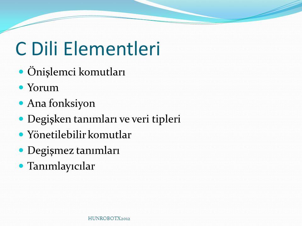 C Dili Elementleri Önişlemci komutları Yorum Ana fonksiyon