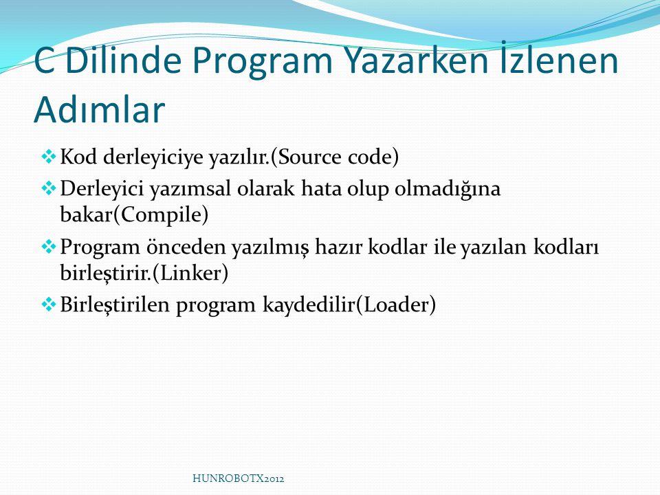 C Dilinde Program Yazarken İzlenen Adımlar