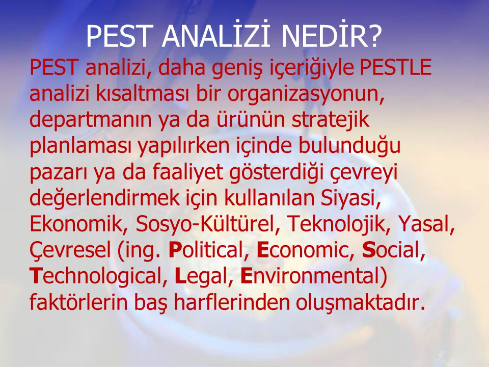 PEST ANALİZİ NEDİR.