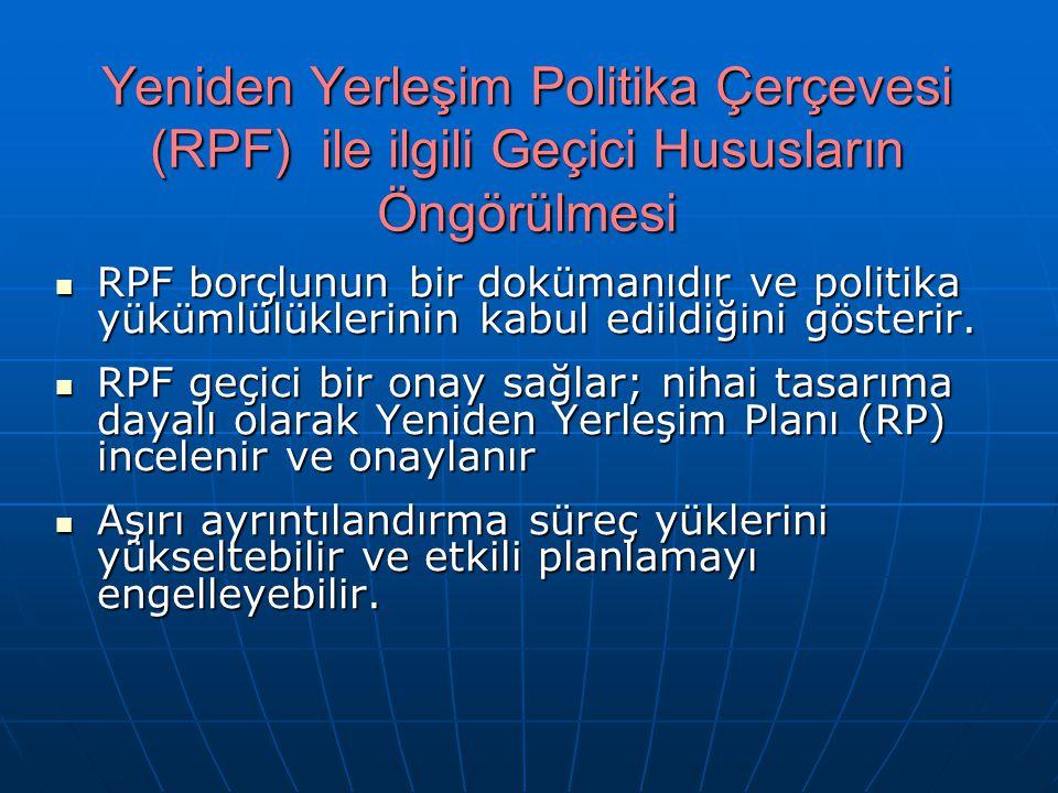 Yeniden Yerleşim Politika Çerçevesi (RPF) ile ilgili Geçici Hususların Öngörülmesi