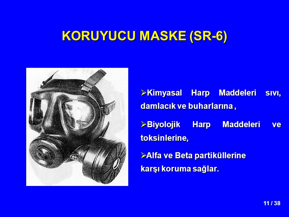 KORUYUCU MASKE (SR-6) Kimyasal Harp Maddeleri sıvı, damlacık ve buharlarına , Biyolojik Harp Maddeleri ve toksinlerine,