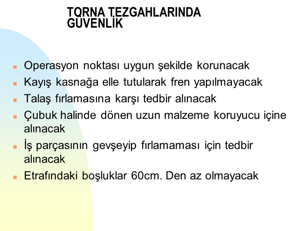 TORNA TEZGAHLARINDA GÜVENLİK