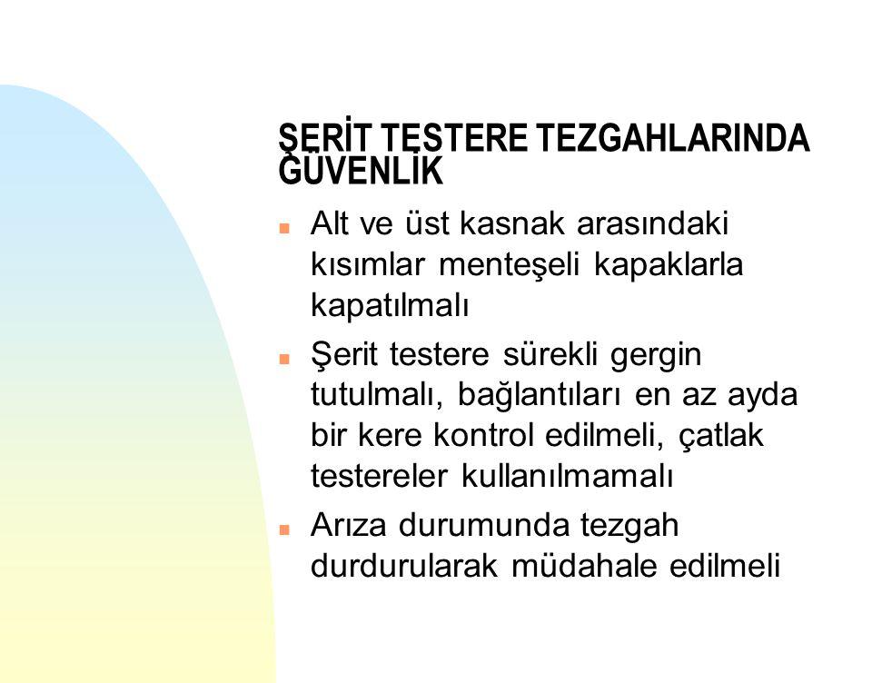 ŞERİT TESTERE TEZGAHLARINDA GÜVENLİK