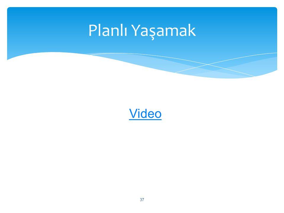 Planlı Yaşamak Video