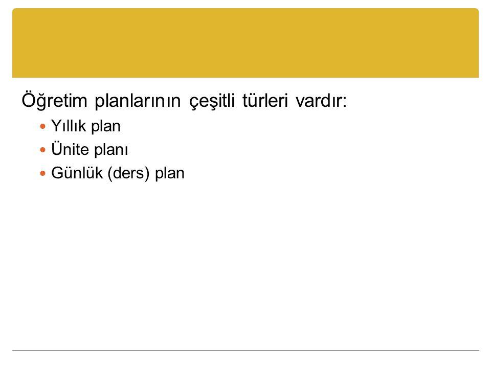 Öğretim planlarının çeşitli türleri vardır: