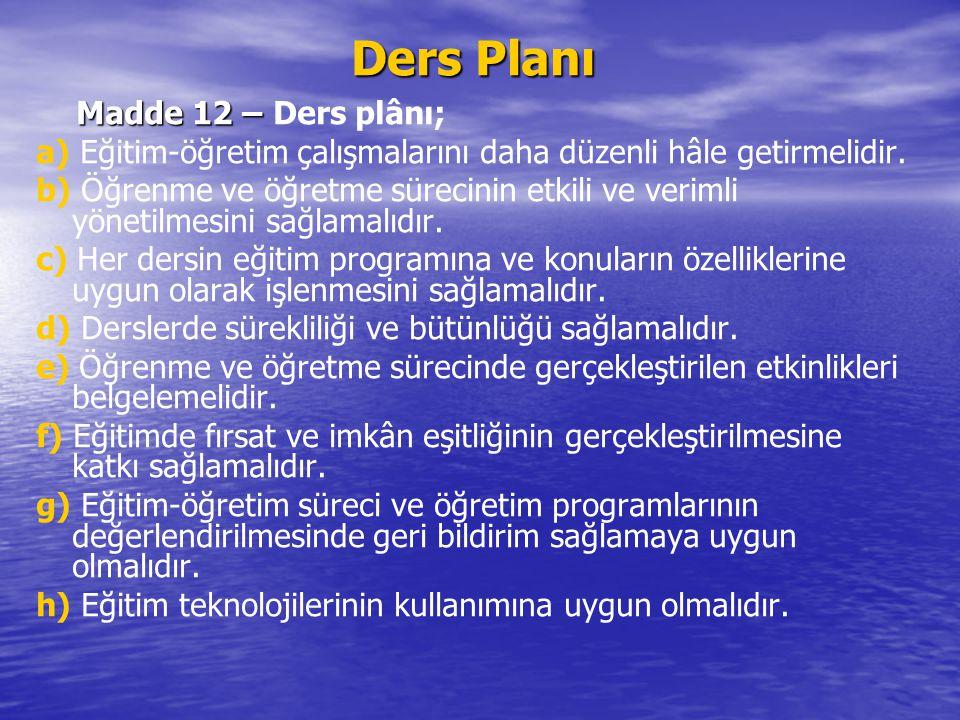Ders Planı Madde 12 – Ders plânı;