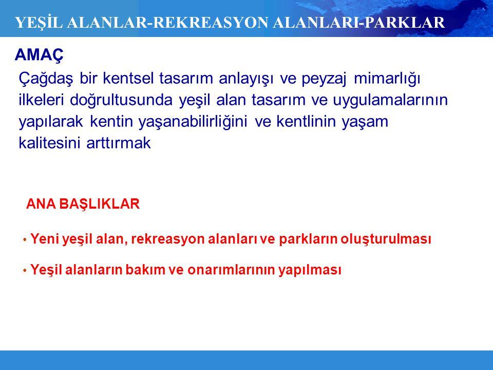 YEŞİL ALANLAR-REKREASYON ALANLARI-PARKLAR