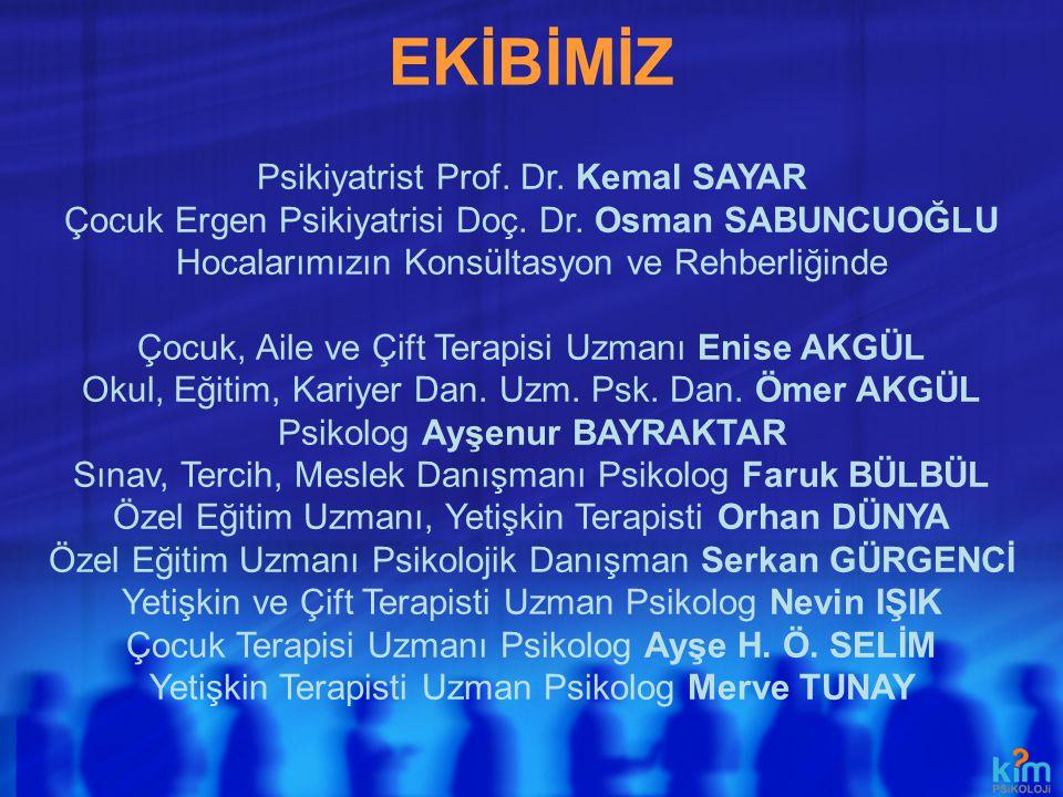 EKİBİMİZ Psikiyatrist Prof. Dr. Kemal SAYAR