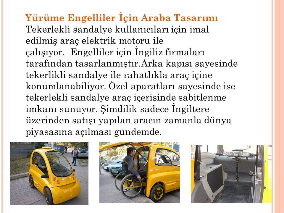 Yürüme Engelliler İçin Araba Tasarımı Tekerlekli sandalye kullanıcıları için imal edilmiş araç elektrik motoru ile çalışıyor.