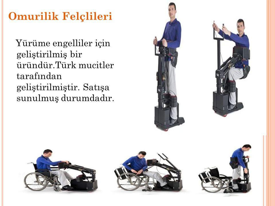 Omurilik Felçlileri Yürüme engelliler için geliştirilmiş bir üründür.Türk mucitler tarafından geliştirilmiştir.