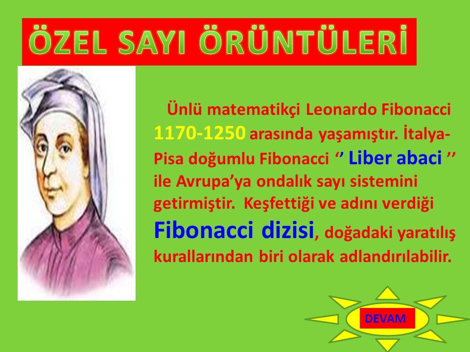 ÖZEL SAYI ÖRÜNTÜLERİ 1170-1250 arasında yaşamıştır. İtalya-