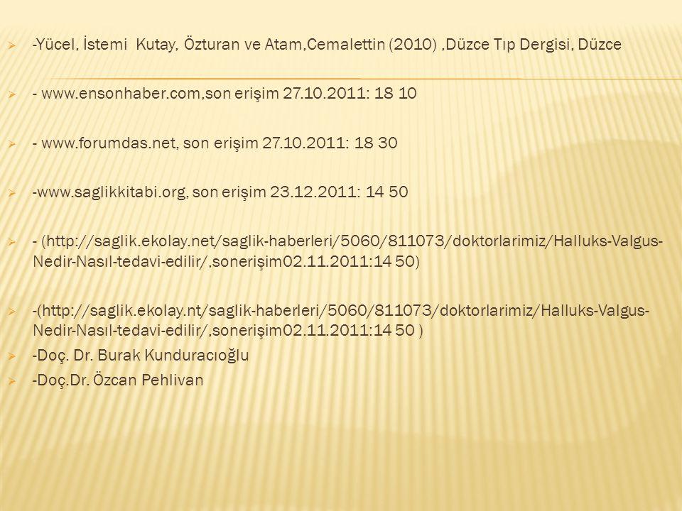 -Yücel, İstemi Kutay, Özturan ve Atam,Cemalettin (2010) ,Düzce Tıp Dergisi, Düzce