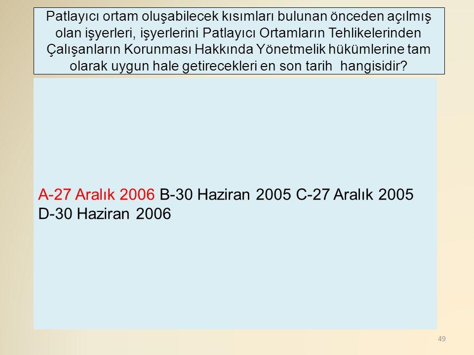 A-27 Aralık 2006 B-30 Haziran 2005 C-27 Aralık 2005 D-30 Haziran 2006