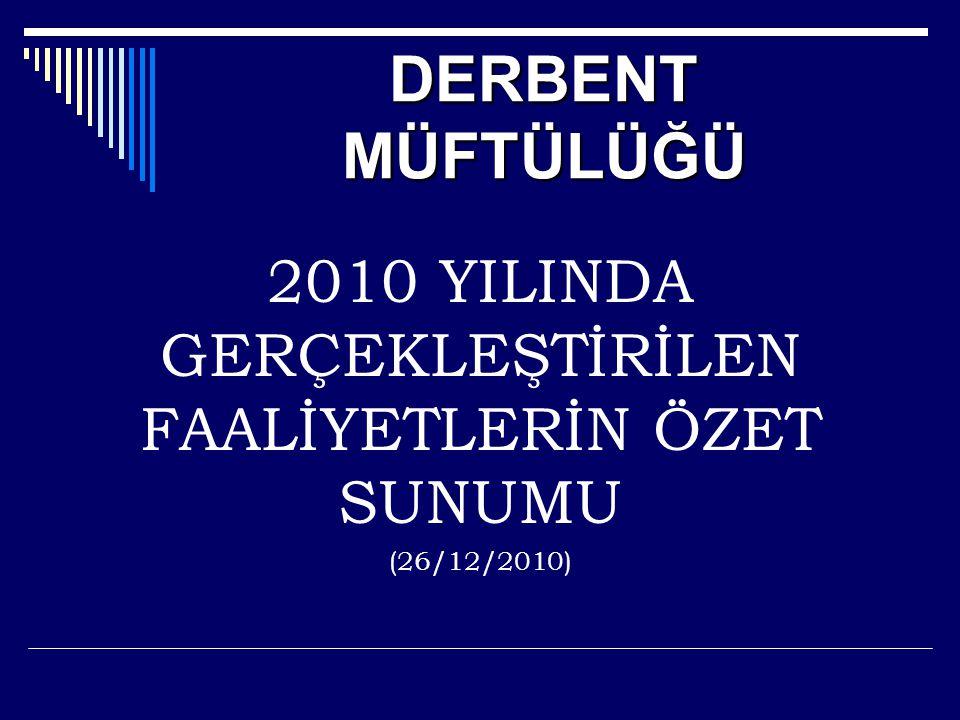 2010 YILINDA GERÇEKLEŞTİRİLEN FAALİYETLERİN ÖZET SUNUMU (26/12/2010)