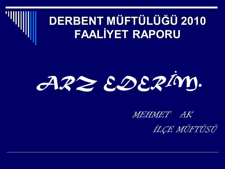 DERBENT MÜFTÜLÜĞÜ 2010 FAALİYET RAPORU