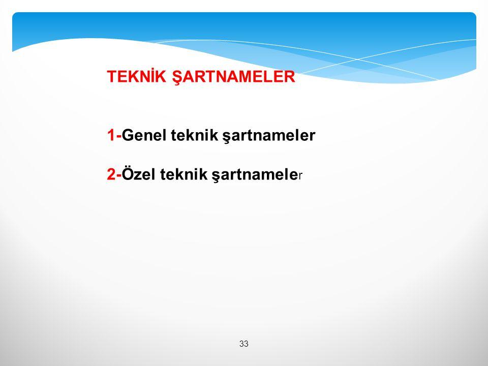 TEKNİK ŞARTNAMELER 1-Genel teknik şartnameler 2-Özel teknik şartnameler