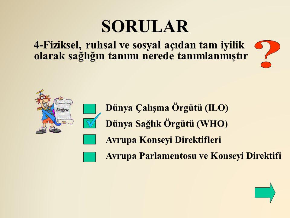 SORULAR 4-Fiziksel, ruhsal ve sosyal açıdan tam iyilik olarak sağlığın tanımı nerede tanımlanmıştır.