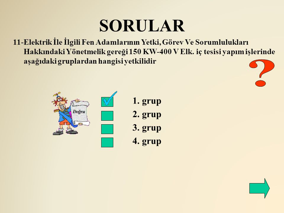 SORULAR 1. grup 2. grup 3. grup 4. grup