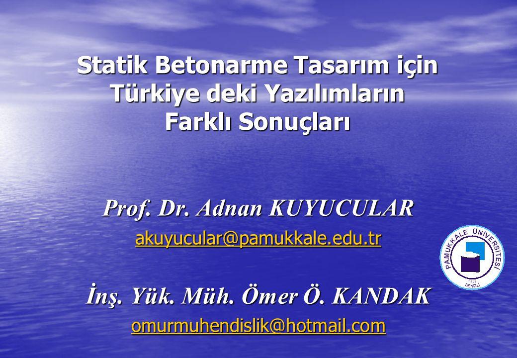 Prof. Dr. Adnan KUYUCULAR İnş. Yük. Müh. Ömer Ö. KANDAK