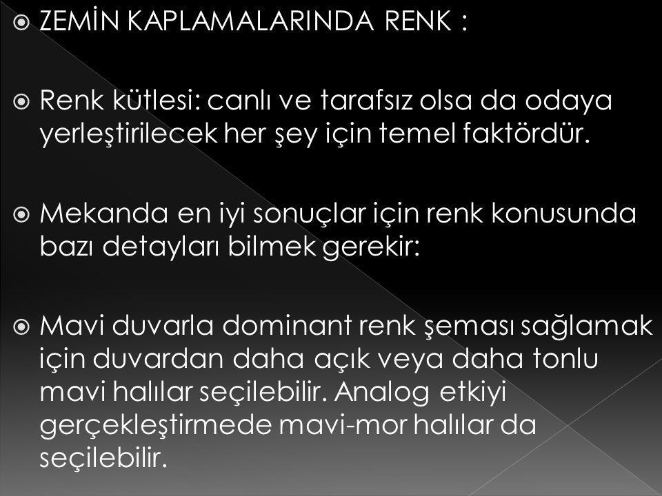 ZEMİN KAPLAMALARINDA RENK :