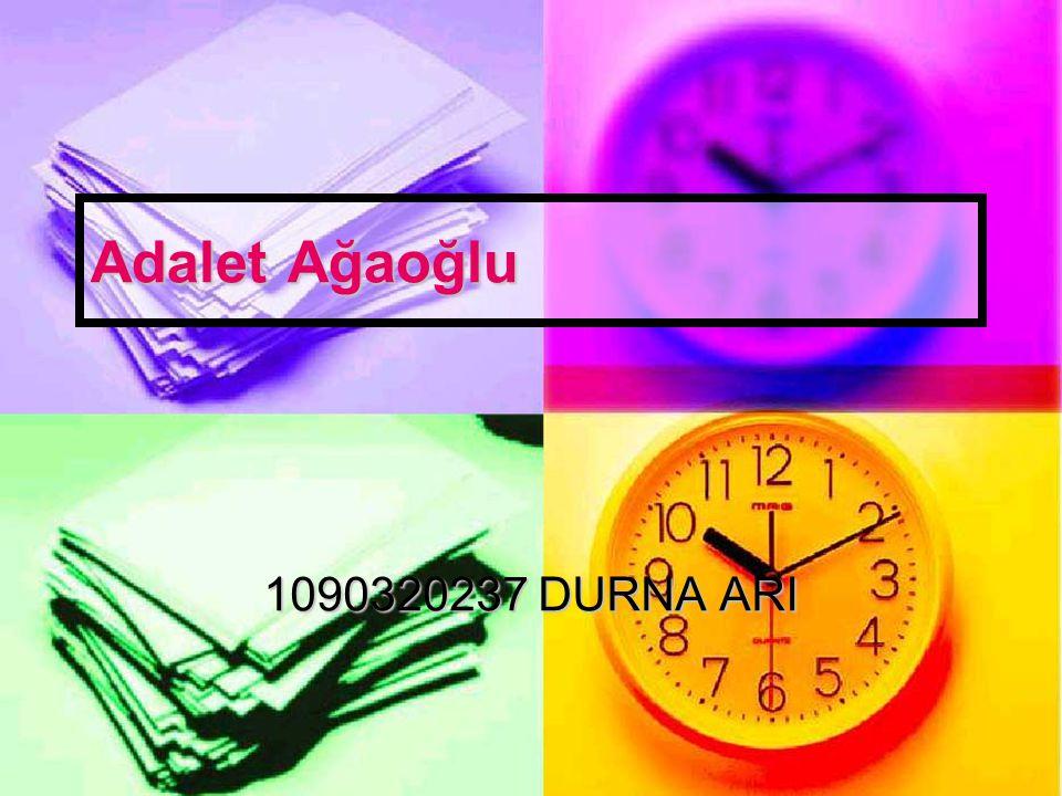 Adalet Ağaoğlu 1090320237 DURNA ARI