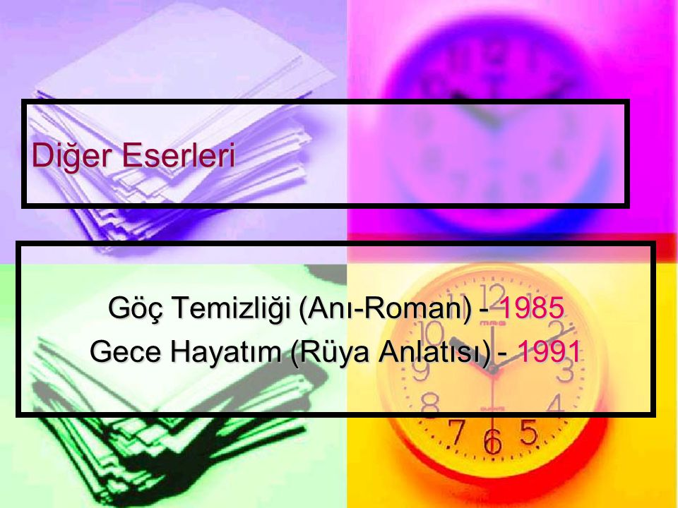 Göç Temizliği (Anı-Roman) - 1985 Gece Hayatım (Rüya Anlatısı) - 1991