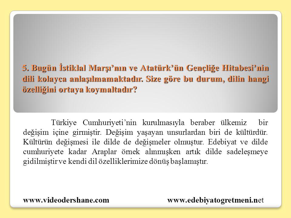 5. Bugün İstiklal Marşı'nın ve Atatürk'ün Gençliğe Hitabesi'nin dili kolayca anlaşılmamaktadır. Size göre bu durum, dilin hangi özelliğini ortaya koymaltadır