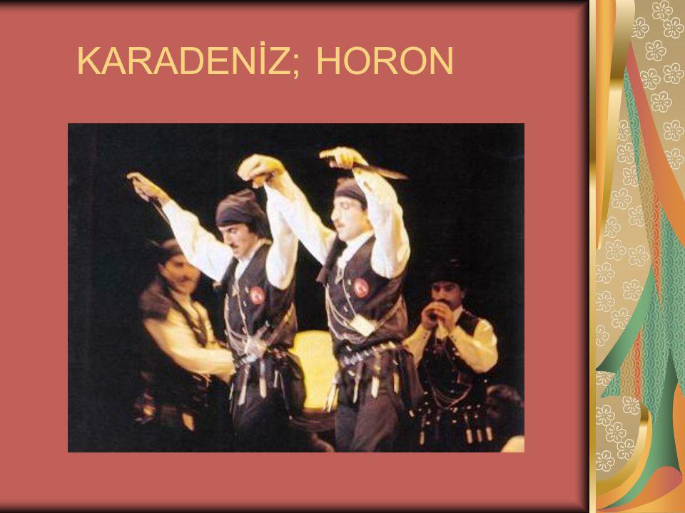 KARADENİZ; HORON